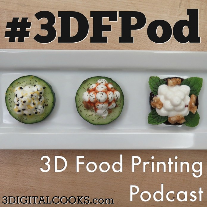 3D Food Printing Podcast by 3DIGITALCOOKS