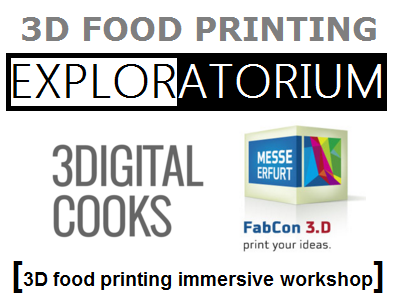 3DIGITALCOOKS FabCON 3D Food Printing Workshop JUNE 2016